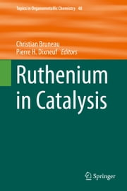 Ruthenium in Catalysis ebook by