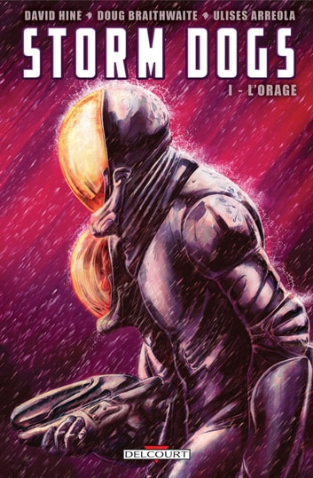 Storm Dogs T01 - L'Orage eBook by David Hine,Doug Braithwaite