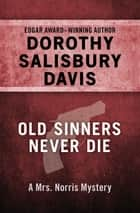 Old Sinners Never Die ebook by Dorothy Salisbury Davis