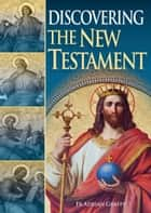 Discovering the New Testament ebook by Fr Adrian Graffy