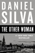 The Other Woman - A Novel ekitaplar by Daniel Silva