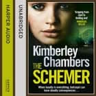 The Schemer audiobook by Kimberley Chambers, Annie Aldington