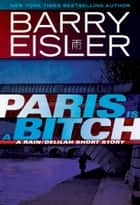 Paris Is A Bitch ebook by Barry Eisler