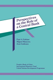 Perspectives on the Role of a Central Bank ebook by Miguel Mr. Mancera,Paul Mr. Volcker,Jean Godeaux
