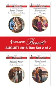 Harlequin Presents August 2015 - Box Set 2 of 2 - The Greek Demands His Heir\The Perfect Cazorla Wife\The Marakaios Baby\Claimed for His Duty ebook by Lynne Graham,Michelle Smart,Kate Hewitt,Tara Pammi