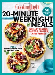 COOKING LIGHT 20 Minute Weeknight Meals - 86 Quick & Easy Recipes ebook by The Editors of Cooking Light