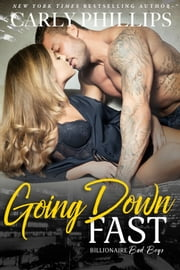 Going Down Fast ebook by Carly Phillips