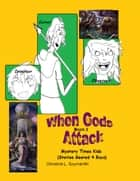 When Gods Attack..A Mystery Times Kids Series-Book 2 (Stories Geared 4 Boys) ebook by Christine L. Szymanski