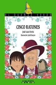 Cinco ratones ebook by José Luis Ferris, Jordi Sunyer