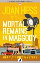 Mortal Remains in Maggody ebook by Joan Hess