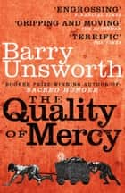 The Quality of Mercy ebook by Barry Unsworth