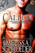 Callum ebook by Melissa Schroeder