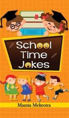 School Time jokes eBook by Mamta Mehrotra