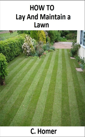 How to lay and maintain a lawn ebook by C. Homer