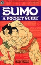 Sumo a Pocket Guide ebook by David Shapiro
