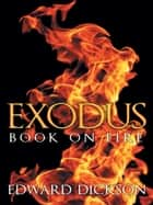 Exodus: Book on Fire ebook by Edward Dickson