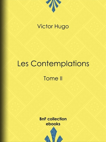 Les Contemplations - Tome II eBook by Victor Hugo