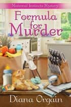 Formula for Murder - A fun cozy mystery ebook by Diana Orgain