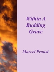 Within A Budding Grove ebook by Marcel Proust