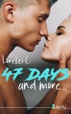 47 days and more... ebook by Lorelei C.