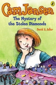 Cam Jansen: The Mystery of the Stolen Diamonds #1 ebook by Susanna Natti,David A. Adler