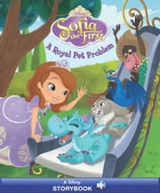 Disney Classic Stories: Sofia the First: A Royal Pet Problems - A Disney Read-Along ebook by Disney Book Group