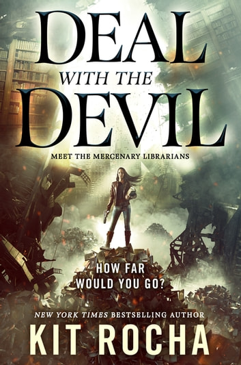 Deal with the Devil - A Mercenary Librarians Novel ebook by Kit Rocha