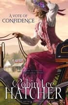 A Vote of Confidence ebook by Robin Lee Hatcher