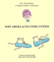 Why Shoelaces Come Untied ebook by Barb Keeling