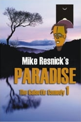 Paradise: A Chronicle of a Distant World - The Galactic Comedy, #1 ebook by Mike Resnick