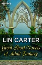 Great Short Novels of Adult Fantasy Vol 2 ebook by