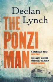 The Ponzi Man ebook by Declan Lynch