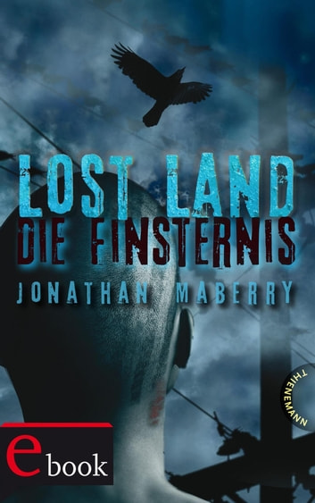 Lost Land 3: Lost Land - Die Finsternis eBook by Jonathan Maberry,Dirk Steinhöfel