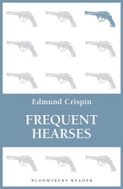 Frequent Hearses ebook by Edmund Crispin