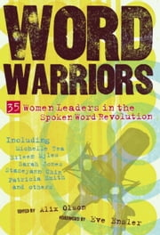 Word Warriors - 35 Women Leaders in the Spoken Word Revolution ebook by