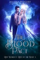 The Blood Pact - Rite of the Wolf ebook by Juliana Haygert