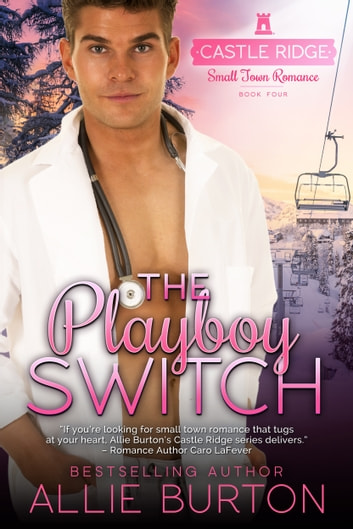 The Playboy Switch - A Castle Ridge Small Town Romance ebook by Allie Burton