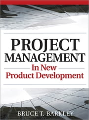 Project Management in New Product Development ebook by Bruce Barkley