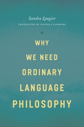 Why We Need Ordinary Language Philosophy ebook by Sandra Laugier
