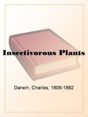 Insectivorous Plants ebook by Charles Darwin