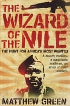 The Wizard Of The Nile ebook by Matthew Green