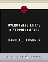 Overcoming Life's Disappointments ebook by Harold S. Kushner