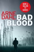 Bad Blood - The second Intercrime thriller ebook by Arne Dahl