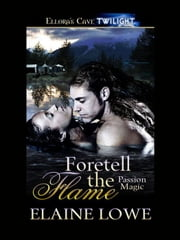 Foretell the Flame ebook by Elaine Lowe