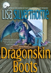 Dragonskin Boots ebook by Lisa Silverthorne