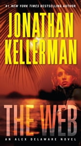 The Web - An Alex Delaware Novel ebook by Jonathan Kellerman