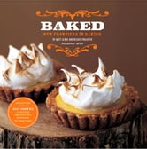 Baked - New Frontiers in Baking ebook by Matt Lewis,Renato Poliafito,Tina Rupp Photos,Inc