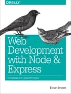 Web Development with Node and Express - Leveraging the JavaScript Stack ebook by Ethan Brown