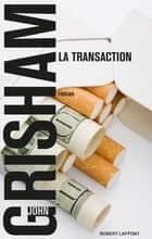 La Transaction ebook by Patrick BERTHON, John GRISHAM