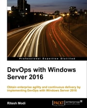 DevOps with Windows Server 2016 ebook by Ritesh Modi